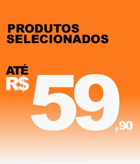 Produtos até R$59.90