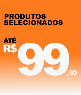 Produtos até R$99,90